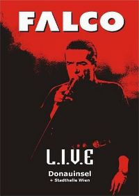 Cover Falco - L.I.V.E. Donauinsel + Stadthalle Wien [DVD]